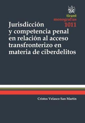 JURISDICCIÓN Y COMPETENCIA PENAL EN RELACIÓN AL ACCESO TRANSFRONTERIZO EN MATERIA DE CIBERDELITOS