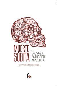 MUERTE SUBITA. CAUSAS Y ACTUACION INMEDIATA
