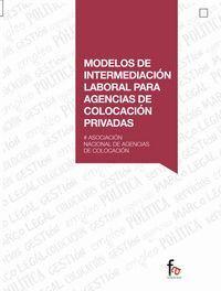 MODELOS DE INTERMEDIACION LABORAL PARA AGENCIAS DE COLOCACION PRIVADAS