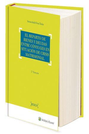 EL REPARTO DE BIENES Y DEUDAS ENTRE CÓNYUGES EN SITUACIÓN DE CRISIS MATRIMONIAL (2.ª EDICIÓN)