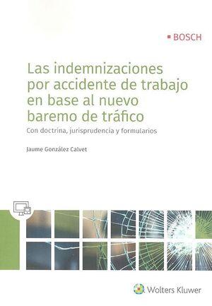 LAS INDEMNIZACIONES POR ACCIDENTE DE TRABAJO EN BASE AL NUEVO BAREMO DE TRÁFICO