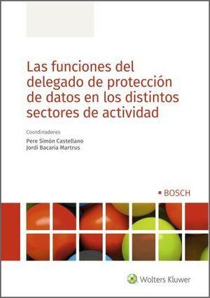 LAS FUNCIONES DEL DELEGADO DE PROTECCIÓN DE DATOS EN LOS DISTINTOS SECTORES DE ACTIVIDAD