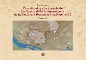CONTRIBUCIÓN A LA HISTORIA DE LA GUERRA DE LA INDEPENDENCIA EN LA PEN¡NSULA IBÉRICA CONTRA NAPOLEÓN I. TOMO IV: CIUDAD RODRIGO