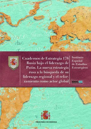 RUSIA BAJO EL LIDERAZGO DE PUTIN. LA NUEVA ESTRATEGIA RUSA A LA BÚSQUEDA DE SU LIDERAZGO REGIONAL Y