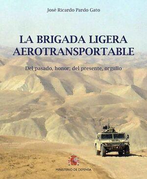 LA BRIGADA LIGERA AEROTRANSPORTABLE. DEL PASADO, HONOR; DEL PRESENTE, ORGULLO. 50 ANIVERSARIO