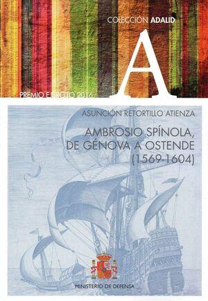 AMBROSIO SPÍNOLA, DE GÉNOVA A OSTENDE (1569-1604)
