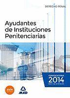 AYUDANTES DE INSTITUCIONES PENITENCIARIAS. DERECHO PENAL