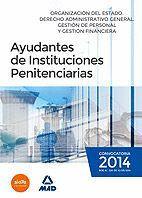 AYUDANTES DE INSTITUCIONES PENITENCIARIAS. ORGANIZACIÓN DEL ESTADO. DERECHO ADMINISTRATIVO GENERAL. GESTIÓN DE PERSONAL Y GESTIÓN FINANCIERA