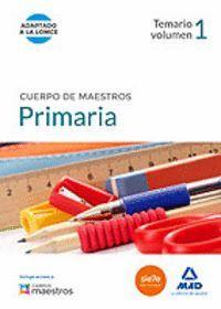 CUERPO DE MAESTROS PRIMARIA. TEMARIO VOLUMEN 1
