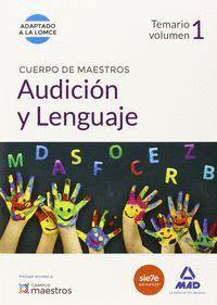 CUERPO DE MAESTROS AUDICIÓN Y LENGUAJE. TEMARIO VOLUMEN 1