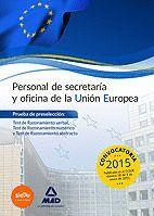 PERSONAL DE SECRETARÍA Y OFICINA DE LA UNIÓN EUROPEA. PRUEBA DE PRESELECCIÓN: TEST DE RAZONAMIENTO VERBAL, TEST DE RAZONAMIENTO NUMÉRICO Y TEST DE RAZ