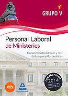 PERSONAL LABORAL DE MINISTERIOS. GRUPO V. CONOCIMIENTOS BÁSICOS Y TEST DE LENGUA Y MATEMÁTICAS