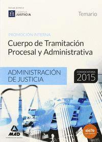 CUERPO DE TRAMITACIÓN PROCESAL Y ADMINISTRATIVA (PROMOCIÓN INTERNA) DE LA ADMINISTRACIÓN DE JUSTICIA. TEMARIO