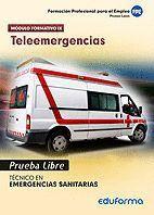 PRUEBAS LIBRES PARA LA OBTENCIÓN DEL TÍTULO DE TÉCNICO DE EMERGENCIAS SANITARIAS: TELEEMERGENCIAS. CICLO FORMATIVO DE GRADO MEDIO: EMERGENCIAS SANITAR