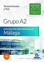 GRUPO A2 DE LA DIPUTACIÓN PROVINCIAL DE MÁLAGA. TEMARIO COMÚN Y TEST