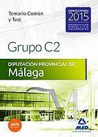 GRUPO C2 DE LA DIPUTACIÓN PROVINCIAL DE MÁLAGA. TEMARIO COMÚN Y TEST