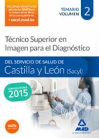 TÉCNICO SUPERIOR EN IMAGEN PARA EL DIAGNÓSTICO DEL SERVICIO DE SALUD DE CASTILLA Y LEÓN (SACYL). TEMARIO VOLUMEN II