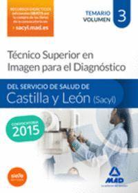 TÉCNICO SUPERIOR EN IMAGEN PARA EL DIAGNÓSTICO DEL SERVICIO DE SALUD DE CASTILLA Y LEÓN (SACYL). TEMARIO VOLUMEN III