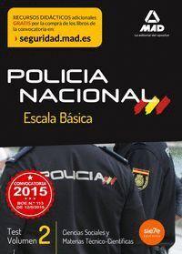 ESCALA BÁSICA DE POLICÍA NACIONAL. TEST CIENCIAS SOCIALES Y MATERIAS TÉCNICO-CIENTÍFICAS VOLUMEN 2