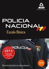 ESCALA BÁSICA DE POLICÍA NACIONAL. NUEVOS SIMULACROS DE EXAMEN