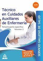 TÉCNICO EN CUIDADOS AUXILIARES ENFERMERÍA SERVICIO GALLEGO DE SALUD. TEMARIO ESPECÍFICO VOLUMEN 2