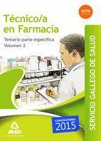 TÉCNICO/A EN FARMACIA DE SERVICIO GALLEGO DE SALUD . TEMARIO ESPECÍFICO VOLUMEN 2