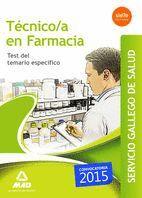 TÉCNICO/A EN FARMACIA DE SERVICIO GALLEGO DE SALUD. TEST DEL TEMARIO ESPECÍFICO