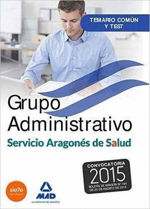 GRUPO ADMINISTRATIVO DEL SERVICIO ARAGONÉS DE SALUD (SALUD-ARAGÓN). TEMARIO COMÚN