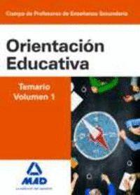 CUERPO DE PROFESORES DE ENSEÑANZA SECUNDARIA. ORIENTACIÓN EDUCATIVA. TEMARIO VOLUMEN 1