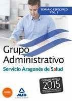 GRUPO ADMINISTRATIVO DEL SERVICIO ARAGONÉS DE SALUD (SALUD-ARAGÓN). TEMARIO ESPECÍFICO VOLUMEN 1