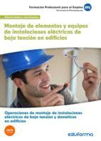 UF0538 MONTAJE DE ELEMENTOS Y EQUIPOS DE INSTALACIONES ELÉCTRICAS DE BAJA TENSIÓN EN EDIFICIOS. CERTIFICADO DE PROFESIONALIDAD OPERACIONES AUXILIARES