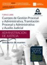 CUERPOS DE LA ADMINISTRACIÓN DE JUSTICIA: CUERPO DE GESTIÓN PROCESAL Y ADMINISTRATIVA, CUERPO DE TRAMITACIÓN PROCESAL Y ADMINISTRATIVA Y CUERPO DE AUX