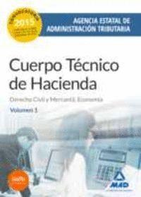 CUERPO TÉCNICO DE HACIENDA. AGENCIA ESTATAL DE ADMINISTRACIÓN TRIBUTARIA. DERECHO CIVIL Y MERCANTIL. ECONOMÍA VOLUMEN 1