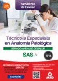 TÉCNICO/A ESPECIALISTA EN ANATOMÍA PATOLÓGICA DEL SERVICIO ANDALUZ DE SALUD. SIMULACROS DE EXAMEN