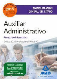 AUXILIAR ADMINISTRATIVO DE LA ADMINISTRACIÓN GENERAL DEL ESTADO. PRUEBA DE INFORMÁTICA OFFICE 2010 PROFESSIONAL PLUS SP2