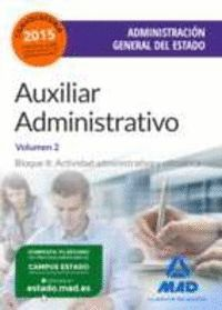 AUXILIAR ADMINISTRATIVO DE LA ADMINISTRACIÓN GENERAL DEL ESTADO. TEMARIO VOLUMEN 2. BLOQUE II: ACTIVIDAD ADMINISTRATIVA Y OFIMÁTICA