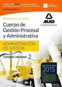 CUERPO DE GESTIÓN PROCESAL Y ADMINISTRATIVA DE LA ADMINISTRACIÓN DE JUSTICIA (PROMOCIÓN INTERNA). TEMARIO VOLUMEN 2