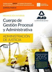 CUERPO DE GESTIÓN PROCESAL Y ADMINISTRATIVA DE LA ADMINISTRACIÓN DE JUSTICIA (PROMOCIÓN INTERNA). TEST