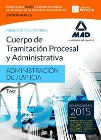 CUERPO DE TRAMITACIÓN PROCESAL Y ADMINISTRATIVA (PROMOCIÓN INTERNA) DE LA ADMINISTRACIÓN DE JUSTICIA. TEST