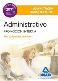 ADMINISTRATIVO DE LA ADMINISTRACIÓN GENERAL DEL ESTADO (PROMOCIÓN INTERNA). TEST Y SUPUESTOS PRÁCTICOS