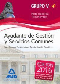 AYUDANTE DE GESTIÓN Y SERVICIOS COMUNES. PERSONAL LABORAL DE MINISTERIOS. GRUPO V. TEMARIO Y TEST PARTE ESPECÍFICA