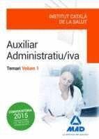 AUXILIAR ADMINISTRATIU/IVA DE L' INSTITUT CATALÀ DE LA SALUT (ICS) .