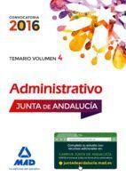 ADMINISTRATIVOS DE LA JUNTA DE ANDALUCÍA. TURNO LIBRE. TEMARIO. VOLUMEN IV