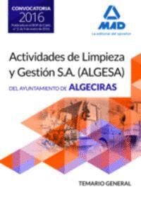 TEMARIO GENERAL PARA LAS OPOSICIONES DE LA EMPRESA PÚBLICA ACTIVIDADES DE LIMPIEZA Y GESTIÓN S.A (ALGESA). AYUNTAMIENTO DE ALGECIRAS