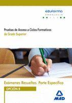 EXÁMENES RESUELTOS DE PRUEBAS DE ACCESO A CICLOS FORMATIVOS DE GRADO SUPERIOR. PARTE ESPECÍFICA. OPCIÓN B. ANDALUCÍA