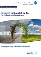 UF0735: IMPACTO AMBIENTAL EN LAS ACTIVIDADES HUMANAS. CERTIFICADO DE PROFESIONALIDAD INTERPRETACIÓN Y EDUCACIÓN AMBIENTAL. FAMILIA PROFESIONALSEGURIDA
