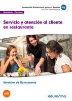 UF0259 SERVICIO Y ATENCIÓN AL CLIENTE EN RESTAURANTE. CERTIFICADO DE PROFESIONALIDAD SERVICIOS DE RESTAURANTE. FAMILIA PROFESIONAL HOSTELERÍA Y TURISM