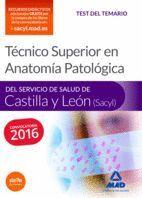 TÉCNICO SUPERIOR EN ANATOMÍA PATOLÓGICA, DEL SERVICIO DE SALUD DE CASTILLA Y LEÓN (SACYL). TEST