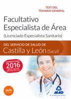 FACULTATIVO ESPECIALISTA DE ÁREA DEL SERVICIO DE SALUD DE CASTILLA Y LEÓN (SACYL). TEST DELTEMARIO GENERAL