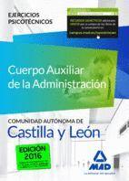 CUERPO AUXILIAR DE LA ADMÓN DE LA COMUNIDAD AUTÓNOMA DE CASTILLA Y LEÓN. EJERCICIOS PSICOTÉCNICOS